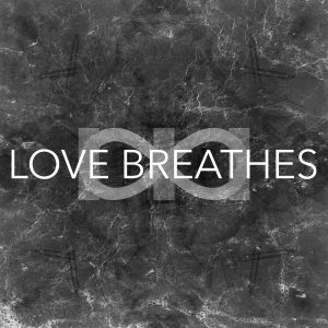 Love Breathes - Artwork